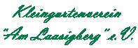 "Kleingartenverein ""Am Laasigberg"" e.V."